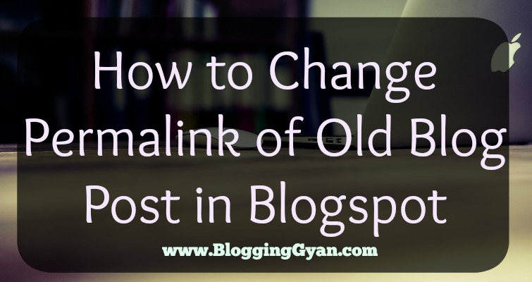 Blogspot Old Post Permalink Kaise Change Kare Step by Step Guide Hindi Mein