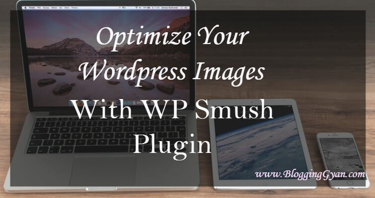 WP Smush: WordPress Blog Me Image Ka Size Kam Compress Kaise Kare
