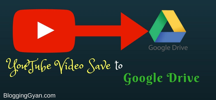 YouTube Tips and Tricks: Google Drive Me YouTube Video Save/Download Kaise Karte Hai?