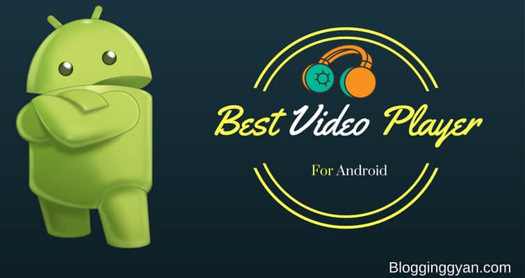 5 Best Media Player for Android – HD Media Player Apps 2018