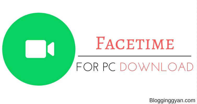 Facetime for PC – Free Download Facetime for Windows (7, 8, 8.1, 10) and Mac Laptop