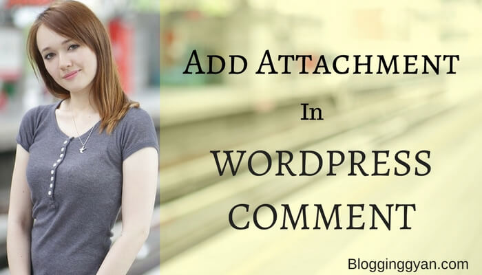 WordPress Comment Me File Attachment Option Allow Kaise Kare