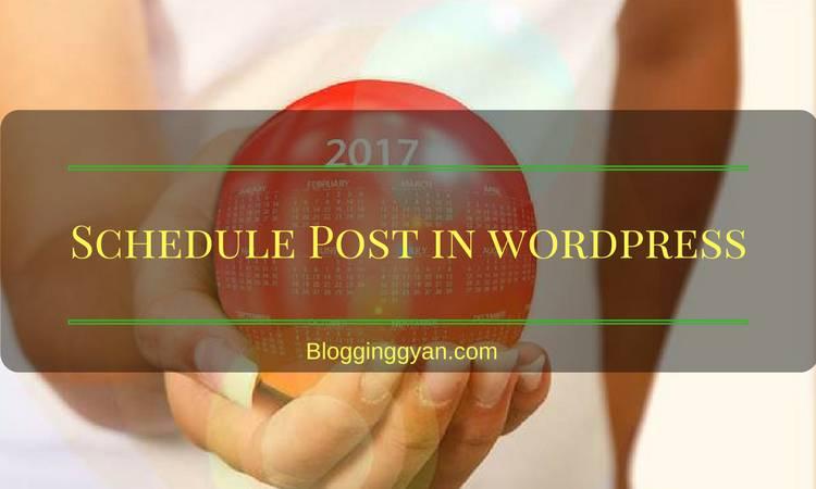 Blogger Blog Jese WordPress Blog Me Post Schedule Kaise Kare