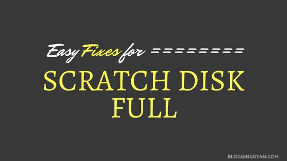 """What Is """"Scratch Disks Are Full"""" Message and How To Solve It"""